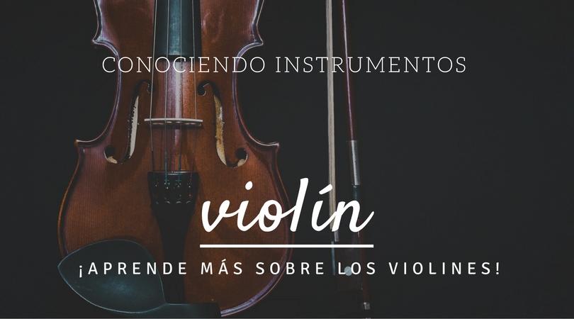 Los Instrumentos a fondo: El Violín