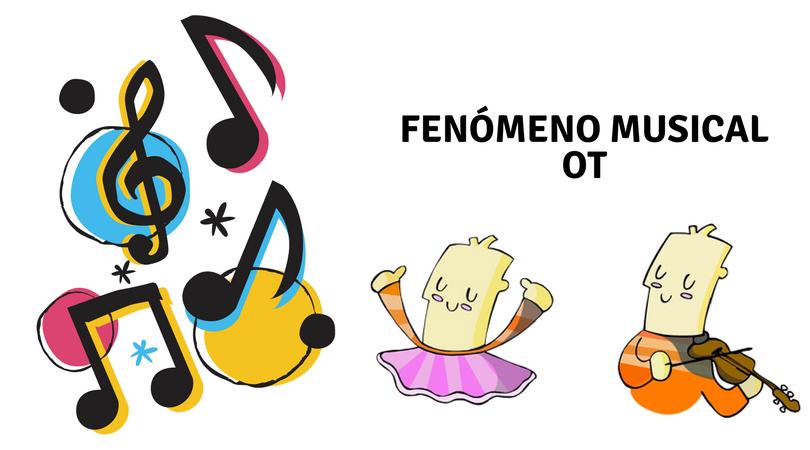 FENÓMENO MUSICAL OT